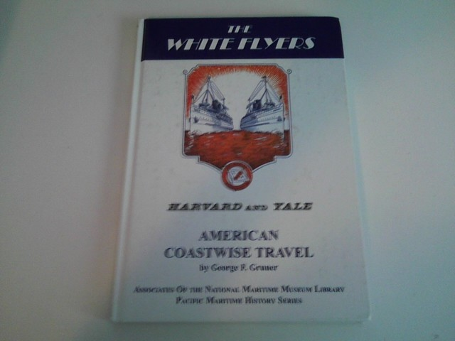 Image for THE WHITE FLYERS Harvard and Yale: American Coastwise Travel