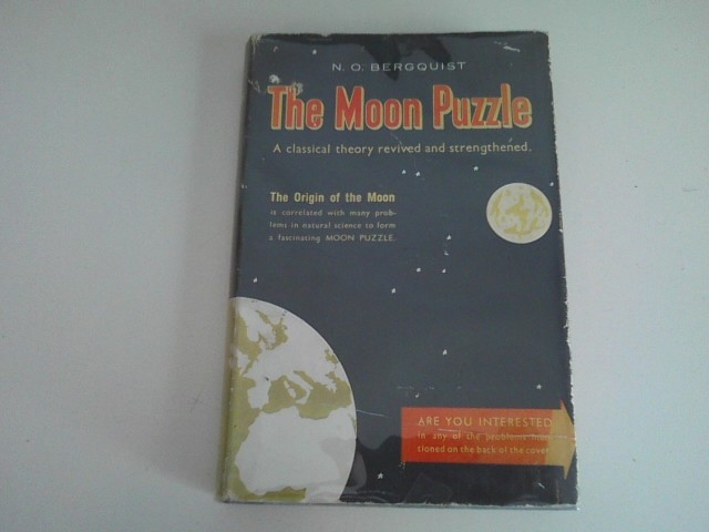 Image for THE MOON PUZZLE A Classical Theory Revived Correlating the Origin of the Moon with Many Problems in Natural Science