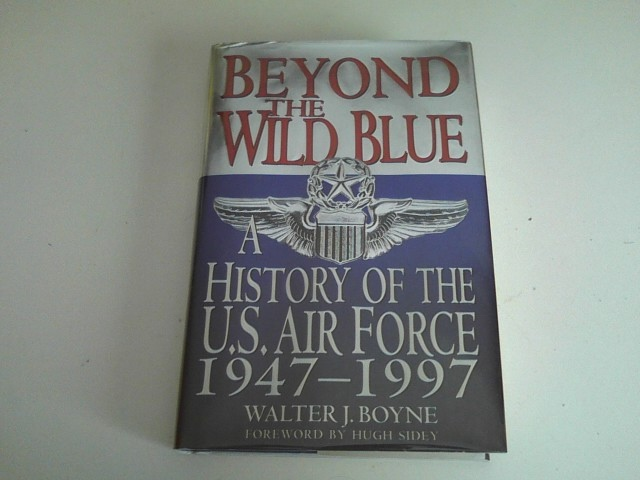Image for BEYOND THE WILD BLUE A History of the U. S. Air Force 1947-1997