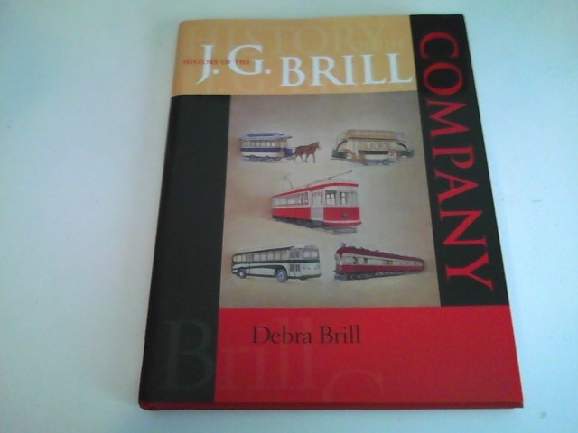 Image for HISTORY OF THE J. G. BRILL COMPANY
