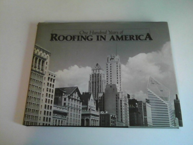 Image for ONE HUNDRED YEARS OF ROOFING IN AMERICA