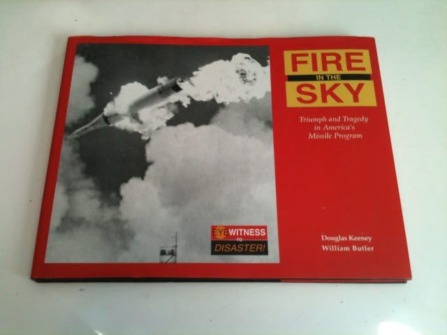Image for FIRE IN THE SKY Triumph and Tragedy in America's Missile Program