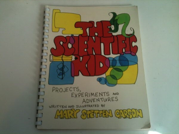 Image for THE SCIENTIFIC KID Projects, Experiments an Adventures