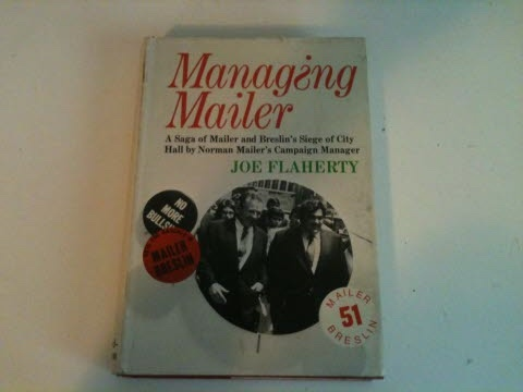 Image for MANAGING MAILER A Saga of Mailer and Breslin's Siege of City Hall by Norman Mailer's Campaign Manager