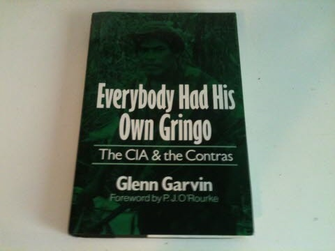 Image for EVERYBODY HAD HIS OWN GRINGO The CIA & The Contras