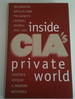 Image for Inside CIA's Private World Declassified Articles from the Agency's Internal Journal, 1955-1992