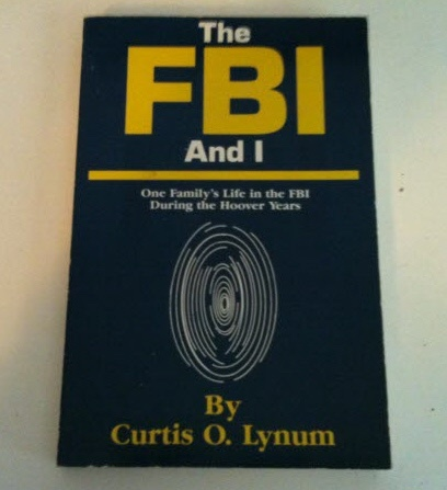 Image for THE FBI AND I One Family's Life in the FBI During the Hoover Years