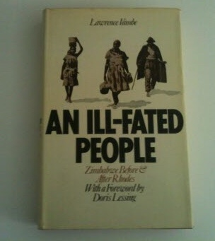 Image for AN ILL-FATED PEOPLE Zimbabwe Before & After Rhodes (with a Foreword by Doris Lessing)