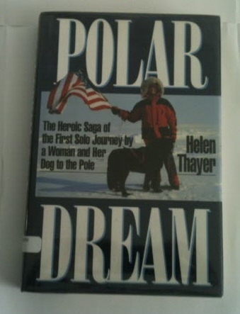 Image for POLAR DREAM The Heroic Saga of the First Solo Journey by a Woman and her Dog to the Pole