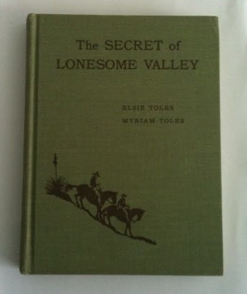 Image for THE SECRET OF LONESOME VALLEY A Story of Adventure and Life in the Range Country: With study plans for reading comprehension, word pictures, word building, and world clues