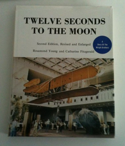 Image for Twelve Seconds to the Moon A Story of the Wright Brothers (Second Edition, Revised and Enlarged)