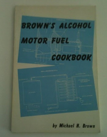 Image for Brown's Alcohol Motor Fuel Cookbook