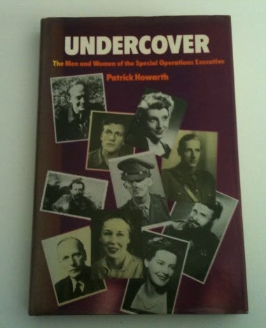 Image for Undercover The Men and Women of the Special Operations Executive