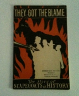 Image for They Got the Blame: The Story of Scapegoats in History