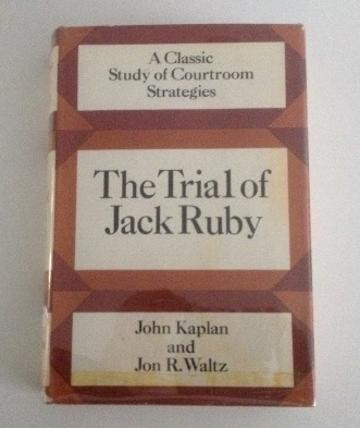 Image for The Trial of Jack Ruby A Classic Study of Courtroom Strategies