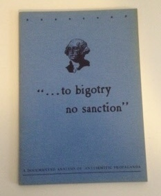 Image for To Bigotry No Sanction A Documented Analysis of Anti-Semitic Propaganda