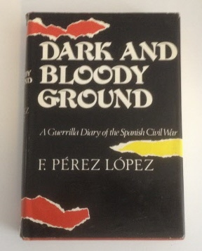 Image for Dark and Bloody Ground A Guerrilla Diary of the Spanish Civil War