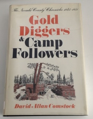 Image for Gold Diggers & Camp Followers The Nevada County Chronicles 1845-1854