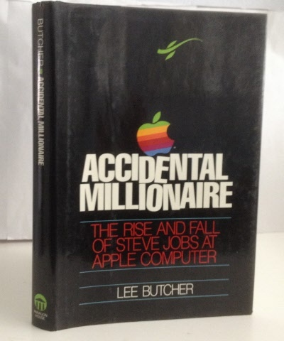 Image for Accidental Millionaire The Rise and Fall of Steve Jobs at Apple Computer