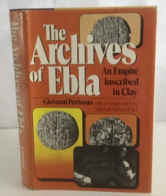 Image for The Archives of Ebla An Empire Inscribed in Clay