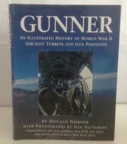 Image for Gunner An Illustrated History of World War II Aircraft Turrets and Gun Positions