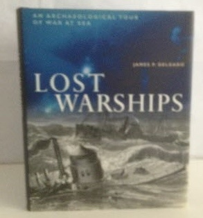 Image for Lost Warships An Archaeological Tour of War at Sea