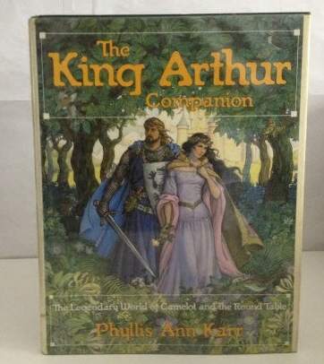 Image for The King Arthur Companion The Legendary World of Camelot and the Round Table