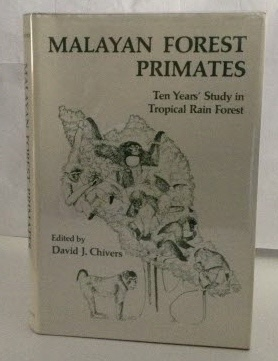 Image for Malayan Forest Primates Ten Years' Study in Tropical Rain Forest