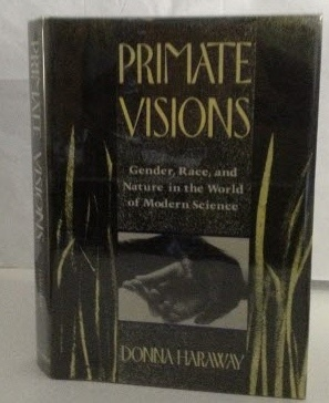 Image for Primate Visions Gender, Race, and Nature in the World of Modern Science