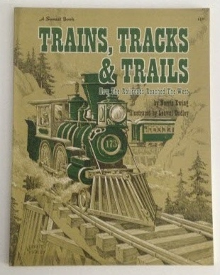 Image for Trains, Tracks  & Trails How the Railroads Reached the West