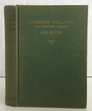 Image for Charles Kellogg The Nature Singer His Book