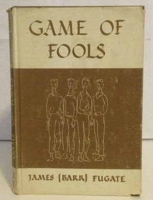 Image for Game of Fools A Play (of those fools, by those fools, and for those fools, who stubbornly refuse to perish from this earth)