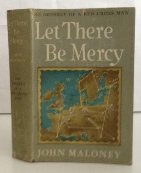 Image for Let There Be Mercy The Odyssey of a Red Cross Man
