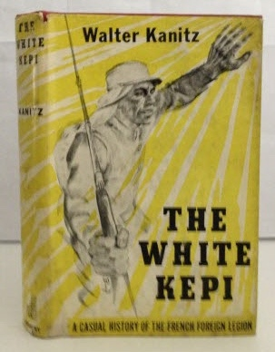 Image for The White Kepi A Casual History of the French Foreign Legion
