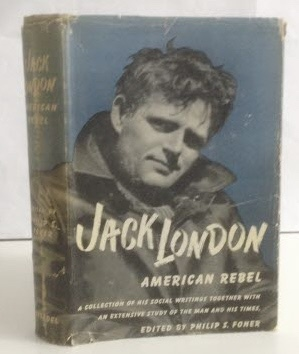 Image for Jack London American Rebel: A Collection of his Social Writings Together with an Extensive Study of the Man and his Times