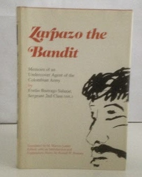 Image for Zarpazo the Bandit Memoirs of an Undercover Agent of the Columbian Army