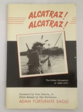 Image for Alcatraz! Alcatraz! The Indian Occupation 1969-1971