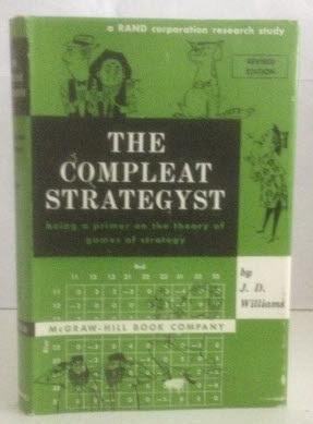 Image for The Compleat Strategyst Being a Primer on the Theory of Games of Strategy (A RAND Corporation Research Study)