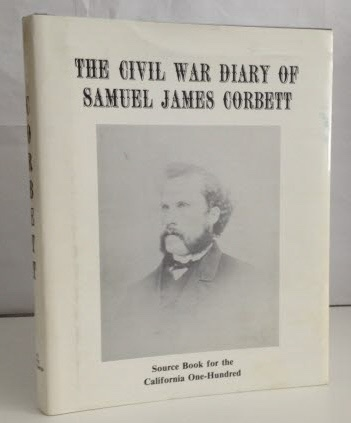 Image for The Civil War Diary of Samuel James Corbett A Source Book for the California One Hundred