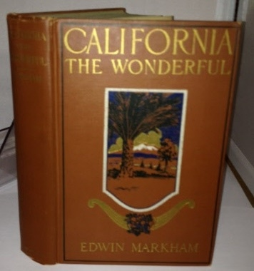 Image for California The Wonderful Her Romantic History, Her Picturesque People, Her Wild Shores, Her Desert Mystery...
