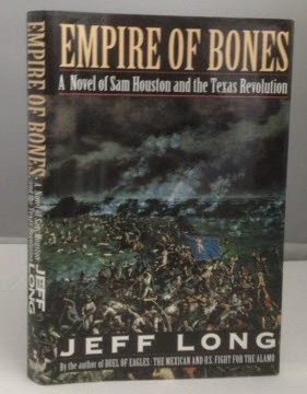 Image for Empire of Bones A Novel of Sam Houston and the Texas Revolution