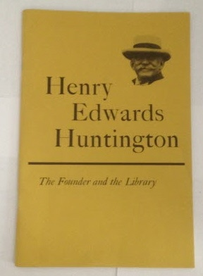 Image for Henry Edward Huntington The Founder and the Library