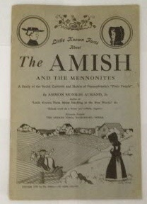 Image for Little Known Facts About the Amish and the Mennonites A Study of the Social Customs and Habits of Pennsylvania's Plain People