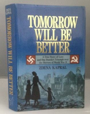 Image for Tomorrow Will Be Better A True Story of Love and One Family's Triumph over the Horrors of World War II