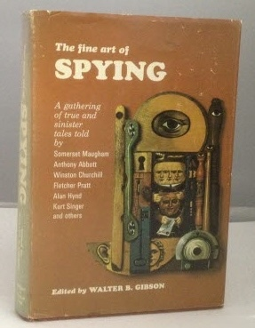 Image for The Fine Art of Spying A Gathering of True and Sinister Tales