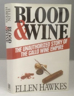 Image for Blood & Wine The Unauthorized Story of the Gallo Wine Empire