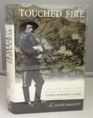 Image for Touched by Fire The Life, Death, and Mythic Afterlife of George Armstrong Custer