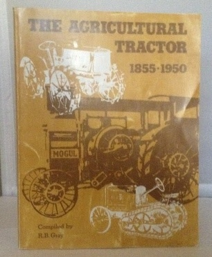 Image for The Agricultural Tractor 1855-1950