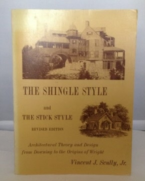 Image for The Shingle Style and The Stick Style: Architectural Theory and Design from Downing to the Origins of Wright Revised Edition