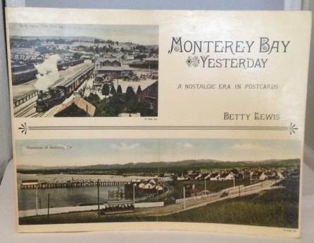 Image for Monterey Bay Yesterday A Nostalgic Era in Postcards (Featuring the Works of Architect William H. Weeks)